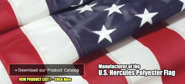 Manufacturer of the US Hercules Polyester Flag!